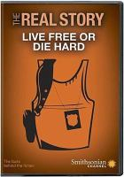 Cover image for The real story [videorecording DVD] : Live free or die hard