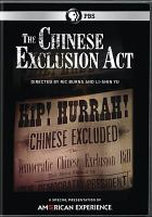 Cover image for The Chinese Exclusion Act [videorecording DVD]
