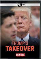 Cover image for Trump's takeover [videorecording DVD].