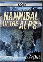 Cover image for Hannibal in the Alps [videorecording DVD]. Secrets of the dead.