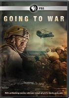 Cover image for Going to war [videorecording DVD]