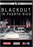 Cover image for Blackout in Puerto Rico [videorecording DVD]