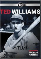 "Cover image for Ted Williams [videorecording DVD] : ""the greatest hitter who ever lived"""