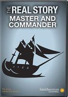 Cover image for The real story [videorecording DVD] : Master and commander