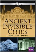 Cover image for Ancient invisible cities [videorecording DVD]