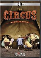 Cover image for The circus [videorecording DVD] : Big tent, big dreams