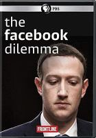 Cover image for The Facebook dilemma [videorecording DVD]