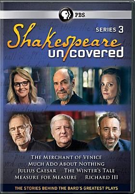 Cover image for Shakespeare uncovered. Series 3, Complete [videorecording DVD] : the stories behind the bard's greatest plays