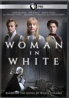 Cover image for The woman in white [videorecording DVD]