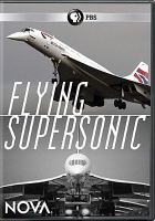 Cover image for Flying supersonic [videorecording DVD]