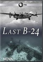 Cover image for Last B-24 [videorecording DVD]