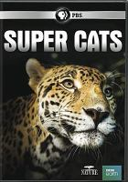 Cover image for Super cats [videorecording DVD]