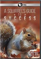 Cover image for A squirrel's guide to success [videorecording DVD]