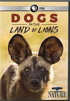 Imagen de portada para Dogs in the land of lions [videorecording DVD]