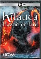 Cover image for Kīlauea : Hawai'i on fire [videorecording DVD]