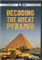 Cover image for Decoding the Great Pyramid [videorecording DVD]