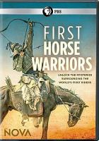 Cover image for First horse warriors [videorecording DVD]