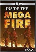 Cover image for Inside the megafire [videorecording DVD]