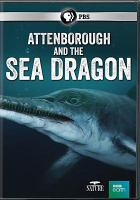 Cover image for Attenborough and the sea dragon [videorecording DVD]