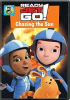 Cover image for Ready jet go! [videorecording DVD] : Chasing the sun