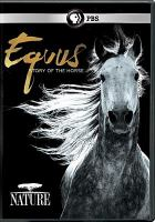 Cover image for Equus : story of the horse [videorecording DVD]