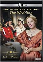 Imagen de portada para Victoria & Albert : the wedding [videorecording DVD]