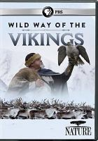 Cover image for Wild way of the vikings [videorecording DVD]