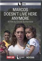 Cover image for Marcos doesn't live here anymore [videorecording DVD]