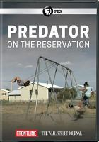 Cover image for Predator on the reservation [videorecording DVD]