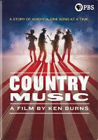 Cover image for Country music. Volumes 1-2 [videorecording DVD] : a story of America, one song at a time