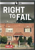 Cover image for Right to fail [videorecording DVD]