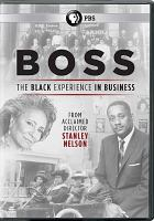 Cover image for Boss [videorecording DVD] : the Black experience in business