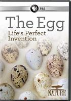 Cover image for The egg [videorecording DVD] : life's perfect invention