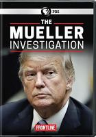 Cover image for The Mueller investigation [Videorecording DVD]