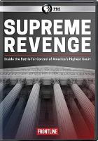 Cover image for Supreme revenge [videorecording DVD] : Inside the battle for control of America's highest court
