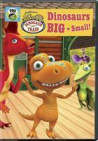Cover image for Dinosaur train [videorecording DVD] : Dinosaurs big + small!