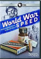 Cover image for World war speed [videorecording DVD] : Methamphetamines in World War II : Secrets of the dead series