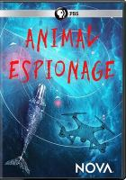 Imagen de portada para Animal espionage [videorecording DVD]