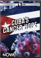 Cover image for Cuba's cancer hope [videorecording DVD]