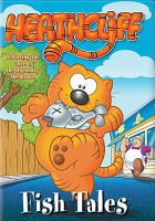 Cover image for Heathcliff. Fish tales [videorecording DVD]