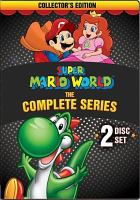 Cover image for Super Mario world : the complete series [videorecording DVD]