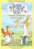 Imagen de portada para Guess how much I love you [videorecording DVD] : Summer days : the adventures of Little Nutbrown Hare