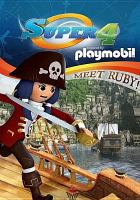 Cover image for Super 4. Playmobil. [videorecording DVD] Meet Ruby!