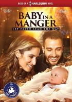 Cover image for Baby in a manger [videorecording DVD]