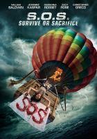 Imagen de portada para S.O.S : Survive or sacrifice [videorecording DVD]