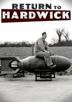 Cover image for Return to Hardwick [videorecording DVD] : home of the 93rd Bomb Group