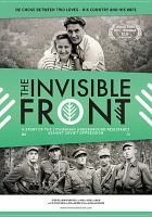 Cover image for The Invisible front [videorecording DVD] : a story of the Lithuanian underground resistance against Soviet oppression