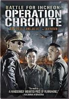 Cover image for Battle for Incheon : Operation Chromite [videorecording DVD]