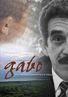Cover image for Gabo [videorecording DVD] : the creation of Gabriel García Márquez