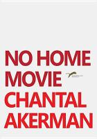 Cover image for No home movie [videorecording DVD]